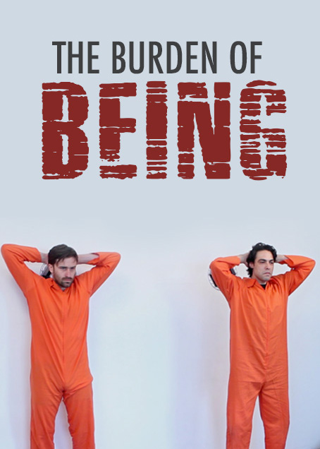 The Burden of Being